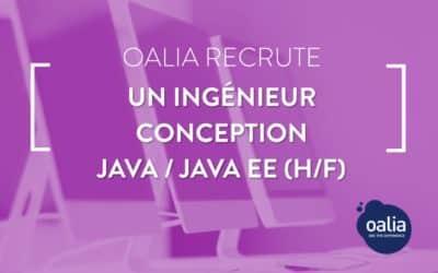 Oalia recrute un ingénieur conception JAVA/ JAVA EE (H/F)