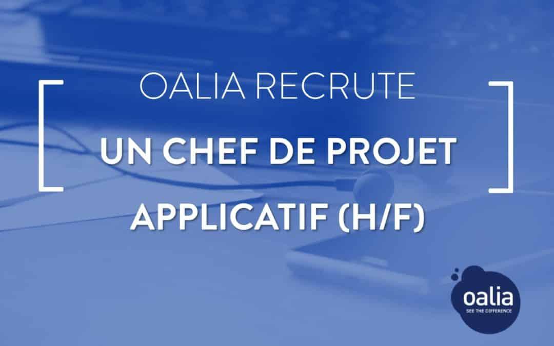Oalia recrute en CDI un Chef de Projet Applicatif (H/F)